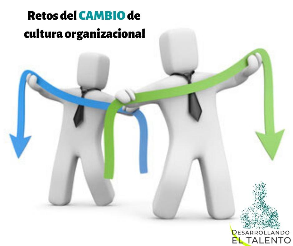 Los retos al hacer un cambio de cultura organizacional